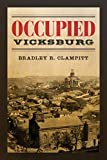 img - for Occupied Vicksburg (Conflicting Worlds: New Dimensions of the American Civil War) book / textbook / text book