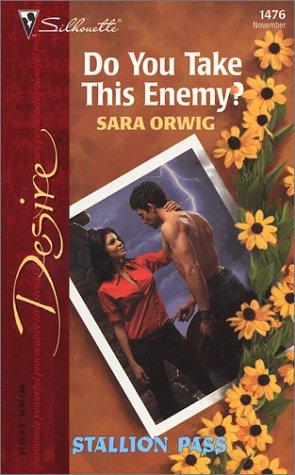 Do You Take This Enemy  (Stallion Pass), Sara Orwig