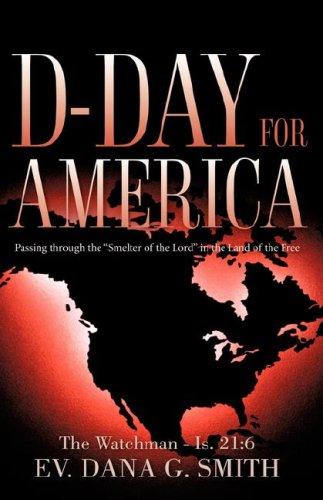 D-Day for America, Dana G Smith
