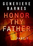 HONOR THY FATHER: Part 3