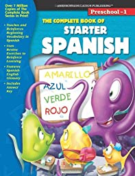 The Complete Book of Starter Spanish (Spanish and English Edition)