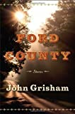 Ford County by John Grisham - Stories, Mississippi - Hardcover - First Doubleday Edition, 1st Printing 2009