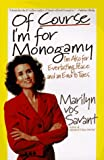 Of Course I'm for Monogamy: I'm Also for Everlasting Peace and an End to Taxes (0312169515) by Vos Savant, Marilyn