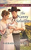 img - for The Nanny Solution (Love Inspired Historical) book / textbook / text book