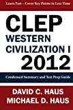 img - for CLEP Western Civilization 1 - 2012: Condensed Summary and Test Prep Guide book / textbook / text book