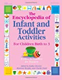 img - for The Encyclopedia of Infant and Toddlers Activities for Children Birth to 3: Written by Teachers for Teachers book / textbook / text book