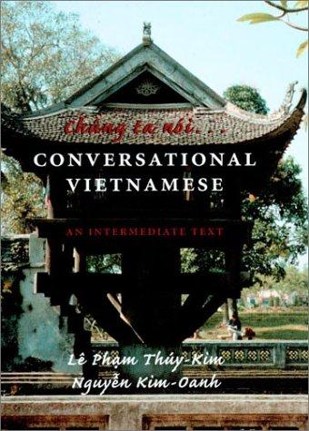 Chung Ta Noi: Conversational Vietnamese--An Intermediate...