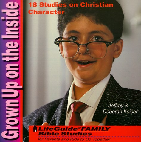 Grown Up on the Inside (Lifeguide Family Bible Studies)