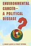 Environmental Cancer—A Political Disease?