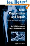 Bone Regeneration and Repair: Biology...