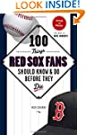 100 Things Red Sox Fans Should Know &...