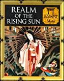 Realm of the Rising Sun: Japanese Myth (Myth and Mankind) (0705436632) by Charles Phillips