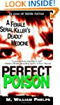 Perfect Poison: A Female Serial Kille...
