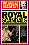 The World's Greatest Royal Scandals (0753700913) by Nigel Cawthorne
