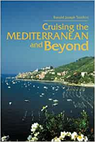 Cruising the Mediterranean and Beyond: Ronald Joseph Tocchini: 9781466966185:...