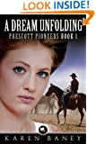 A Dream Unfolding (Prescott Pioneers Book 1)