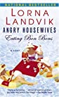 Angry Housewives Eating Bon Bons: A Novel [Mass Market Paperback]