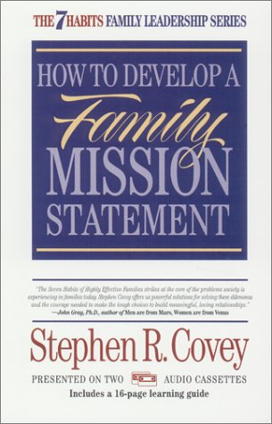 How to Develop A Family Mission Statement, STEPHEN R. COVEY