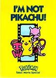 I'm Not Pikachu!: Pokemon Tales Movie Special (Pokemon Tales) (1569314225) by Wada, Junko
