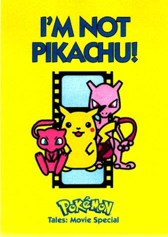 Im Not Pikachu!: Pokemon Tales Movie Special (Pokémon Tales, Movie Special)