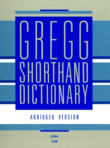 Gregg Shorthand Dictionary: Centennial Edition
