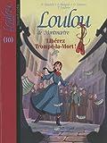 Loulou de Montmartre, Tome 10 : Libérez Trompe-la-Mort !