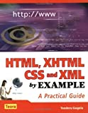 img - for HTML, XHTML, CSS and XML by Example: A Practical Guide (By Example Series) by Teodoru Gugoiu (2005) Paperback book / textbook / text book