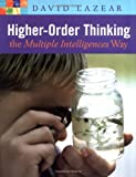 img - for Higher-Order Thinking the Multiple Intelligences Way book / textbook / text book
