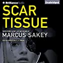 Scar Tissue: Seven Stories of Love and Wounds Audiobook by Marcus Sakey Narrated by Marcus Sakey