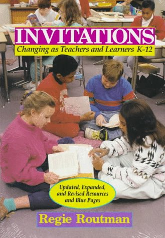 Invitations: Changing as Teachers and Learners K-12