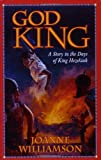 God King: A Story in the Days of King Hezekiah (Living History Library) (1883937736) by Joanne Williamson