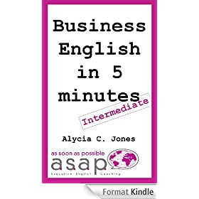 Business English in 5 minutes: How to learn Business English in 50 days with only 5 minutes per day...