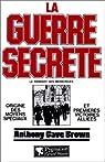 La Guerre secr�te : Le rempart des mensonges par Brown