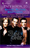 Bayou Blood Brothers (Harlequin Intrigue, No. 606)(3 stories) (Tyler, Nick, Jules) (0373226063) by Rebecca York