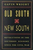 Old South, New South: Revolutions in the Southern Economy Since the Civil War