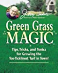 Jerry Baker's Green Grass Magic: Tips...