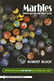 Marbles: Identification and Price Guide (Schiffer Book for Collectors)