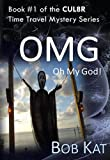 img - for OMG (Oh My God), A CUL8R Time Travel Mystery/Romance (CUL8R [See you later] Book 1) book / textbook / text book