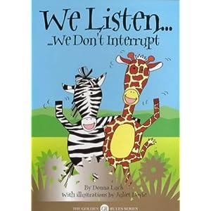 We Listen...We Dont Interrupt (Golden Rules)