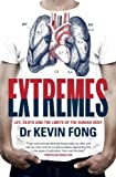 Kevin Fong Extremes: Life, Death and the Limits of the Human Body