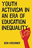 img - for Youth Activism in an Era of Education Inequality (Qualitative Studies in Psychology) book / textbook / text book