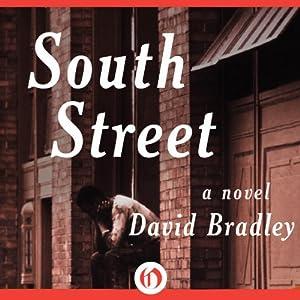 South Street: A Novel | [David Bradley]