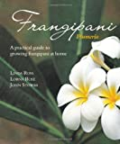 img - for Frangipani: A practical guide to growing frangipani at home book / textbook / text book