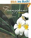 Frangipani: A Practical Guide to Grow...