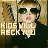 Kids Will Rock You - Edition limitée (inclus un CD et un DVD)