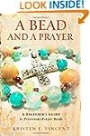 A Bead and a Prayer: A Beginner's Gui...