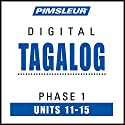 Tagalog Phase 1, Unit 11-15: Learn to Speak and Understand Tagalog with Pimsleur Language Programs Audiobook by  Pimsleur Narrated by  Pimsleur