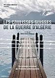 Les Coulisses Suisses de la Guerre d Algérie - DVD