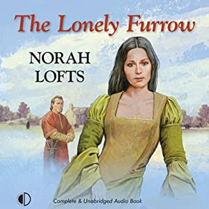The Lonely Furrow | [Norah Lofts]