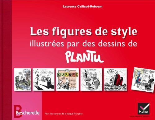 Bescherelle - Les figures de style illustrées par des dessins de Plantu